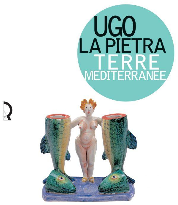 Ugo La Pietra. Terre mediterranee