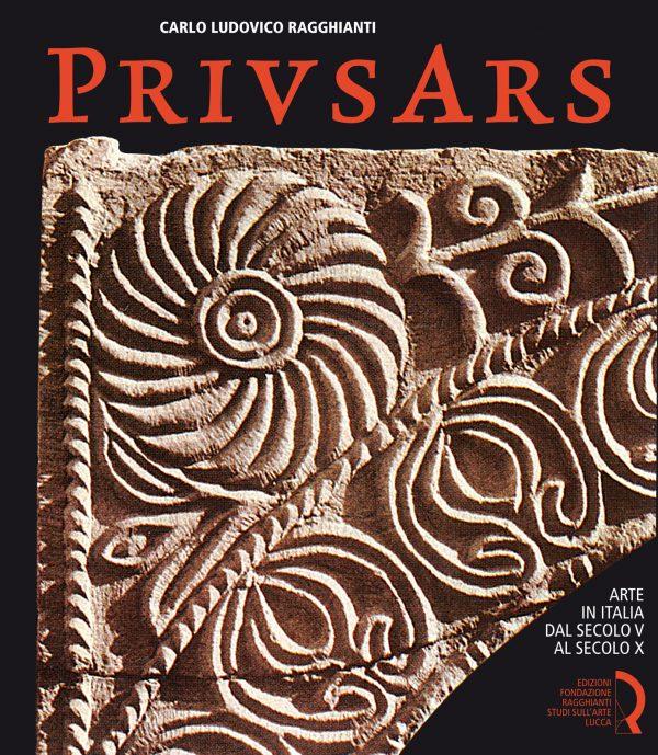 Prius ars. Arte in Italia dal secolo V al secolo X
