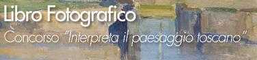 """Libro Fotogragico 2interpreta il paesaggio toscano"""""""
