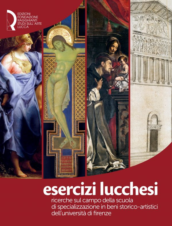 Esercizi lucchesi. Ricerche sul campo della Scuola di Specializzazione in Beni Storico-Artistici dell'Università di Firenze
