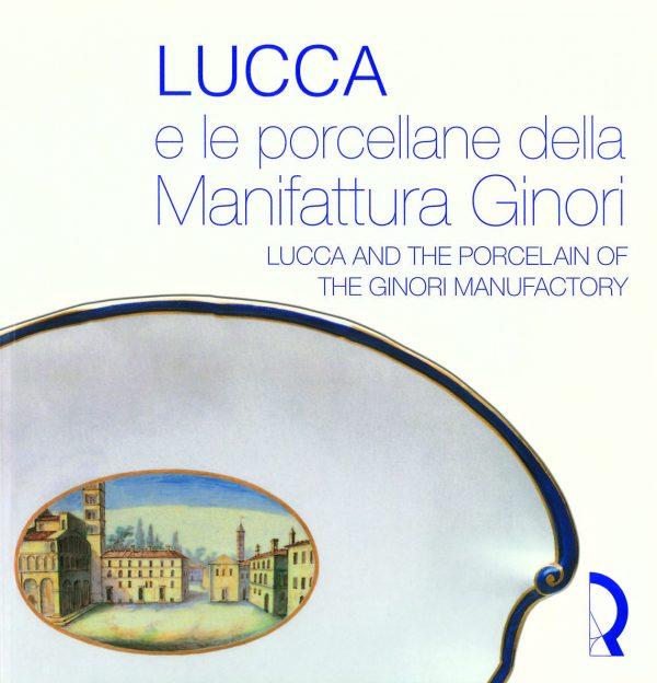 Lucca e le porcellane della Manifattura Ginori