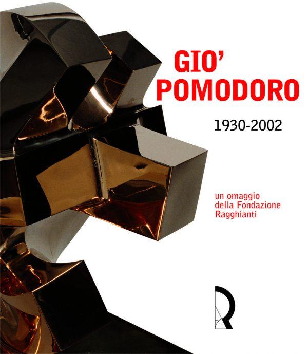 Gio' Pomodoro 1930-2002. Un omaggio della Fondazione Ragghianti