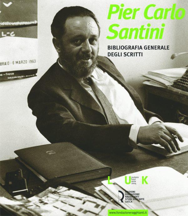 Pier Carlo Santini. Bibliografia generale degli scritti
