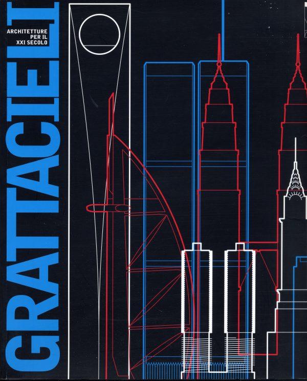 Grattacieli. Architetture per il XXI secolo