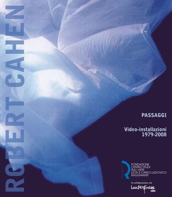 Robert Cahen. Passaggi. Video-installazioni 1979-2008