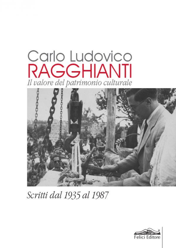 Carlo Ludovico Ragghianti. Il valore del patrimonio culturale