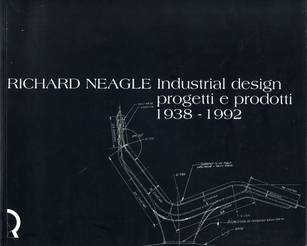 Richard Neagle. Industrial design, progetti e prodotti 1938-1992