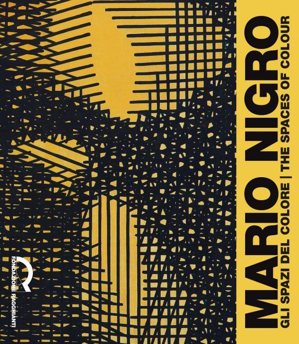 Mario Nigro. Gli spazi del colore / The spaces of colour