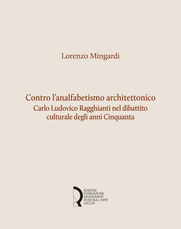 Contro l'analfabetismo architettonico. Carlo Ludovico Ragghianti nel dibattito culturale degli anni Cinquanta